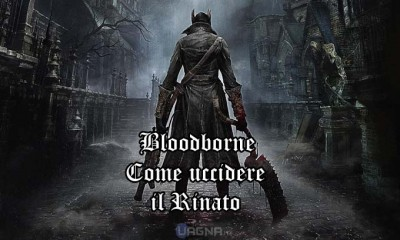 bloodborne rinato guida