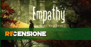 Recensione Empathy Path of Whispers